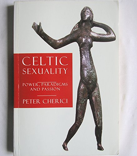 Celtic Sexuality By Peter Cherici