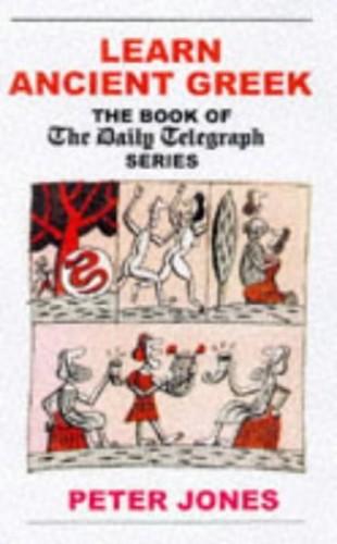 Learn Ancient Greek by Peter Jones