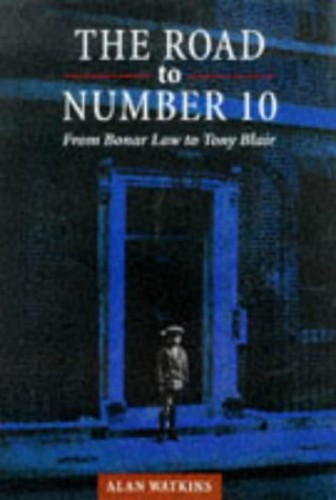 The Road to Number 10 By Alan Watkins