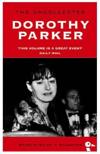 The Uncollected Dorothy Parker By Dorothy Parker