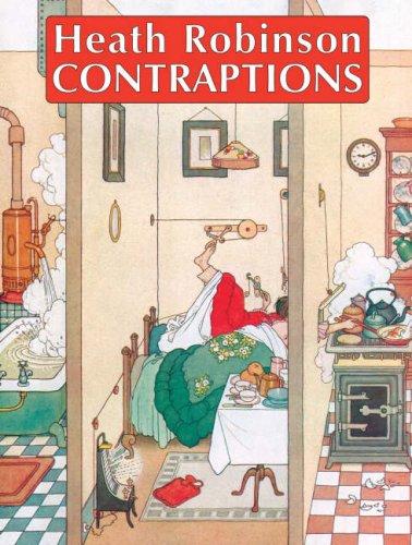 Heath Robinson Contraptions By Geoffrey Beare