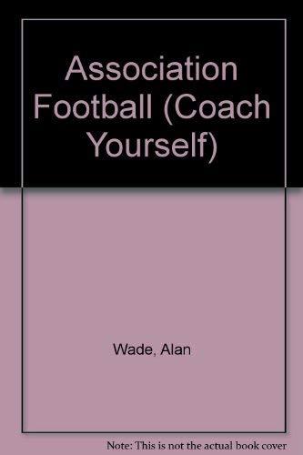 Association Football By Alan Wade
