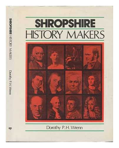 Shropshire History Makers By Dorothy P.H. Wrenn