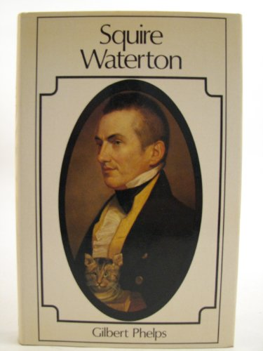 Squire Waterton By Gilbert Phelps