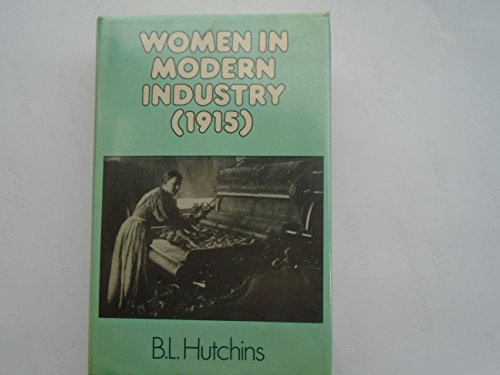 Women in Modern Industry By B. L. Hutchins