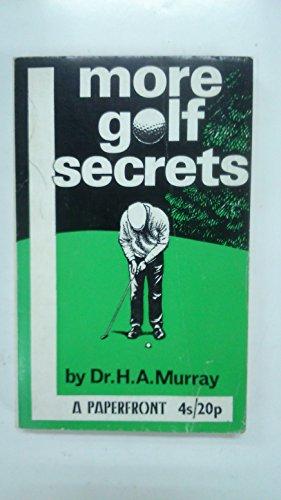 More Golf Secrets By Henry Arthur Murray