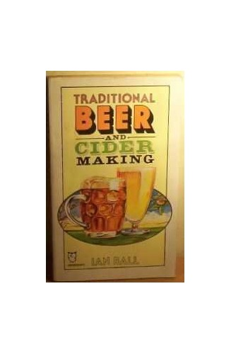 Traditional Beer and Cider Making By Ian Ball