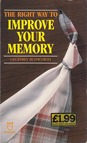 Right Way to Improve Your Memory By Geoffrey Budworth
