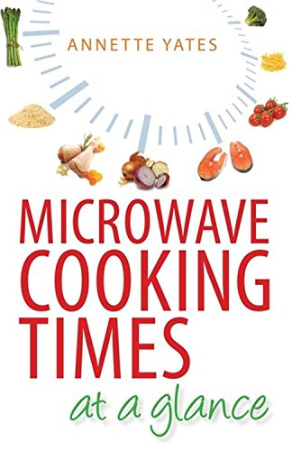 Microwave Cooking Times at a Glance!: An A_Z by Annette Yates