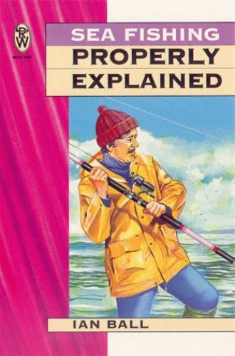 Sea Fishing Properly Explained By Ian Ball