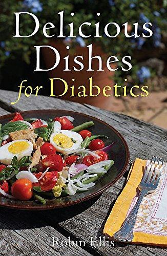 Delicious Dishes for Diabetics By Robin Ellis