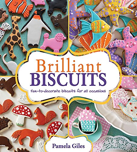 Brilliant Biscuits By Pamela Giles