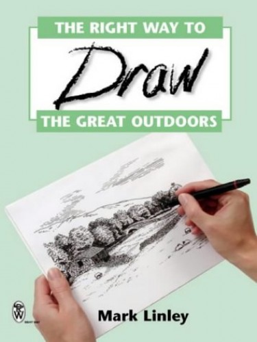 The Right Way to Draw the Great Outdoors By Mark Linley