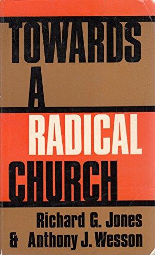 Towards a radical Church By Richard G Jones