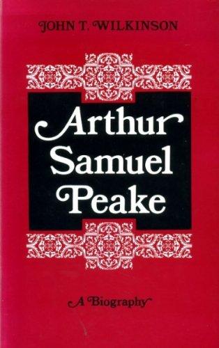 Arthur Samuel Peake : A Biography By John T Wilkinson