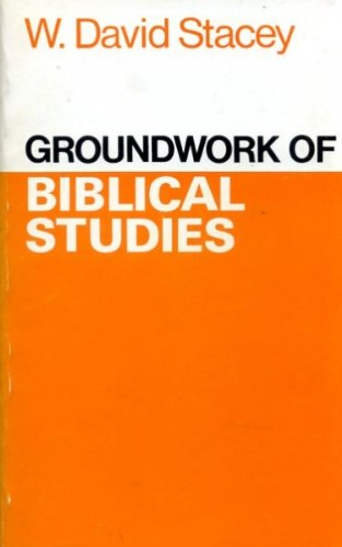 Groundwork of Biblical Studies By David Stacey