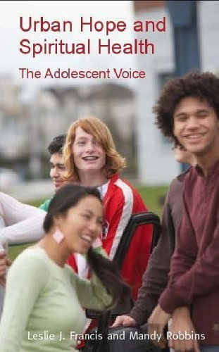 Urban Hope and Spiritual Health: The Adolescent Voice By Leslie Francis