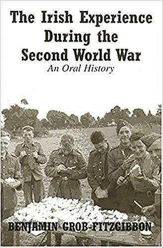 Irish Experience During the Second World War By Benjamin Grob-Fitzgibbon