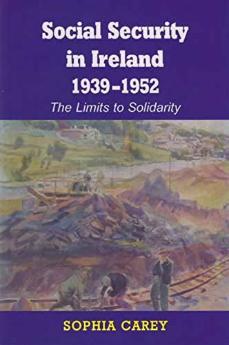 Social Security Development in Ireland 1939-52 By Sophia Carey