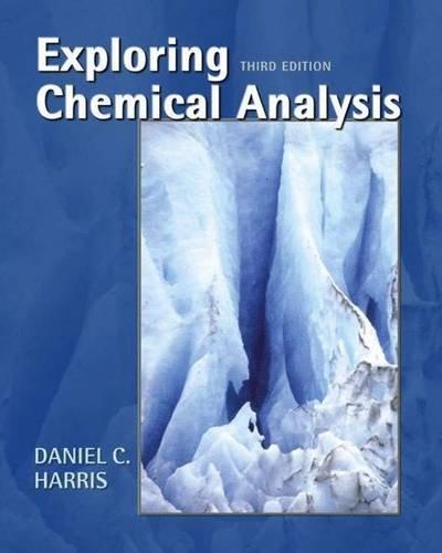 Exploring Chemical Analysis By Daniel C. Harris