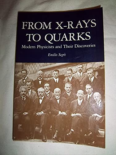 From X-rays to Quarks By Emilio Segre