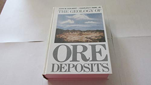 The Geology of Ore Deposits By John M. Guilbert