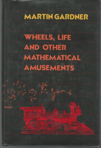 Wheels, Life and Other Mathematical Amusements By Martin Gardner