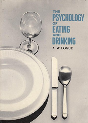 Psychology of Eating and Drinking By A.W. Logue