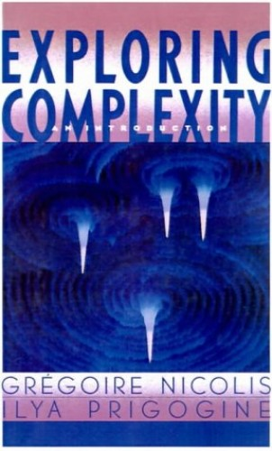 Exploring Complexity By Gregoire Nicolis