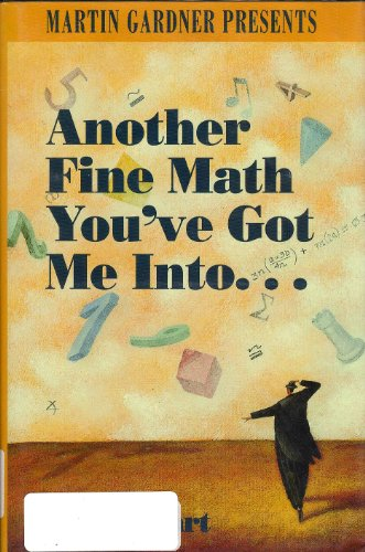 Another Fine Math You've Got Me into By Ian Stewart