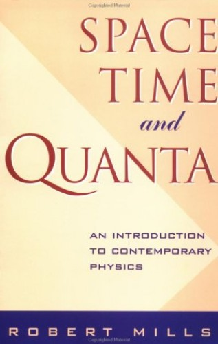 Space, Time and Quanta By Robert Mills