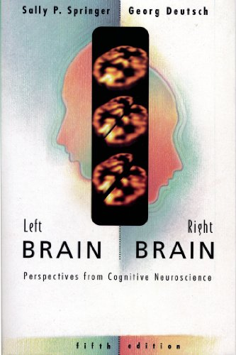 Left Brain, Right Brain: Perspectives from Cognitive Neuroscience By Sally P. Springer