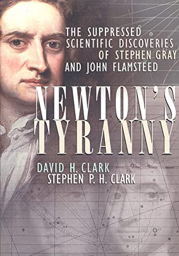 Newton's Tyranny By John O. E. Clark