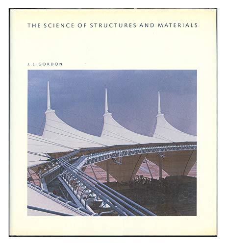 The Science of Structures and Materials By J. E. Gordon