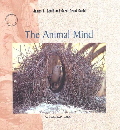 """The Animal Mind (""""Scientific American"""" Library) By Edited by James L. Gould"""