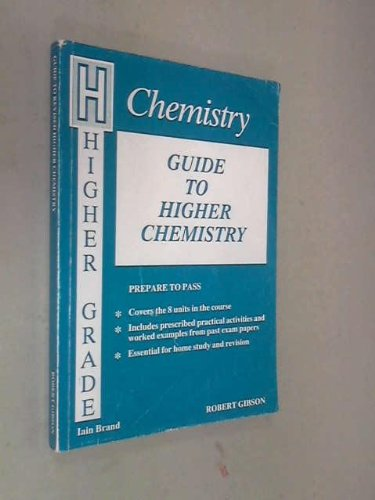 Guide to Higher Chemistry by I.D. Brand