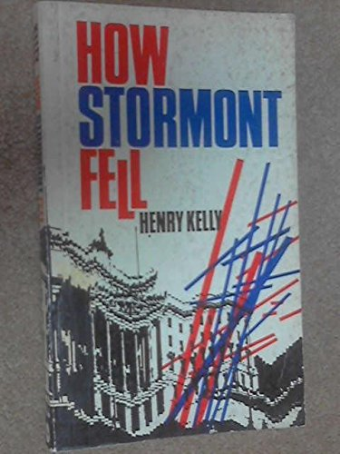 How Stormont Fell By Henry Kelly