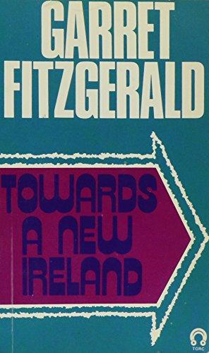 Towards a New Ireland By Garret FitzGerald