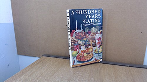 Hundred Years Eating By James P. Johnston