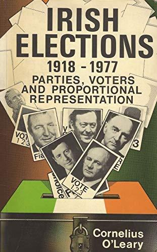 Irish Elections, 1918-77 By Cornelius O'Leary
