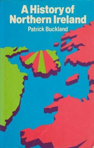 A History of Northern Ireland By Patrick Buckland