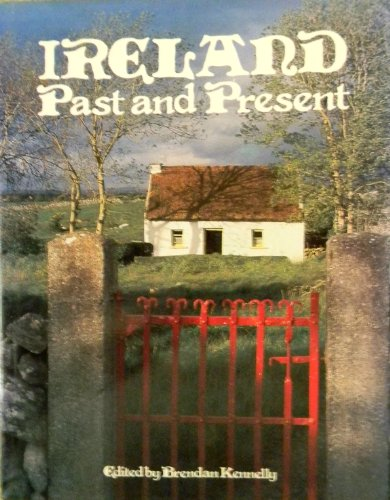 Ireland: Past and Present Edited by Brendan Kennelly