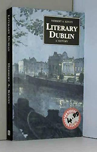 Literary Dublin By Herbert A. Kenny