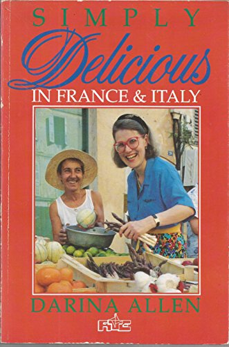 Simply Delicious in France and Italy By Darina Allen