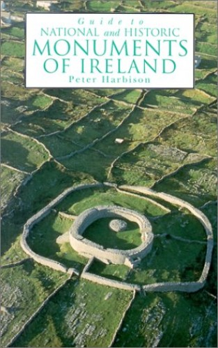 Guide to the National and Historic Monuments of Ireland By Peter Harbison