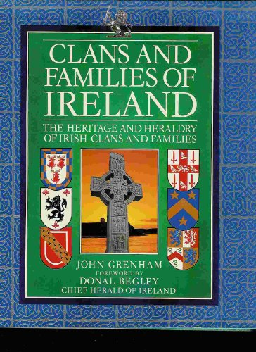 Clans-and-Families-of-Ireland-The-Heritage-and-He-by-John-Grenham-0717120325