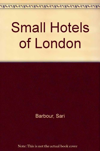 Small Hotels of London By Sari Barbour