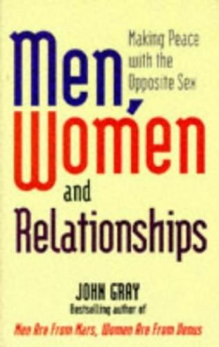 Men, Women and Relationships By John Gray