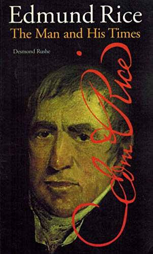 Edmund Rice By Desmond Rushe