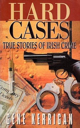 Hard Cases By Gene Kerrigan